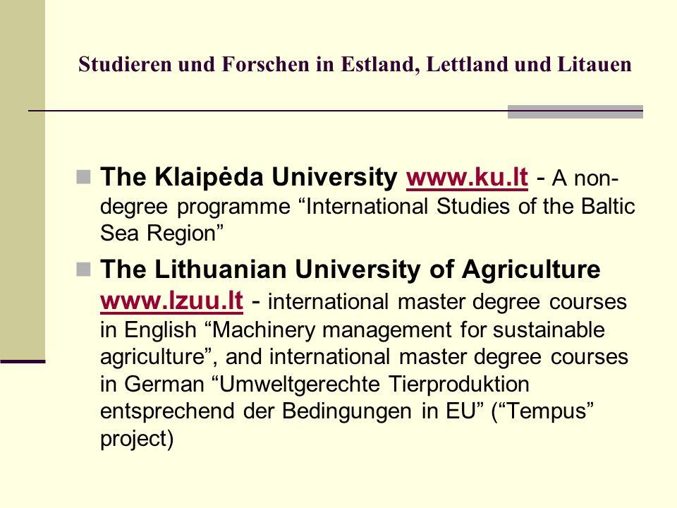 Studieren und Forschen in Estland, Lettland und Litauen The Klaipėda University www.ku.lt - A non- degree programme International Studies of the Balti