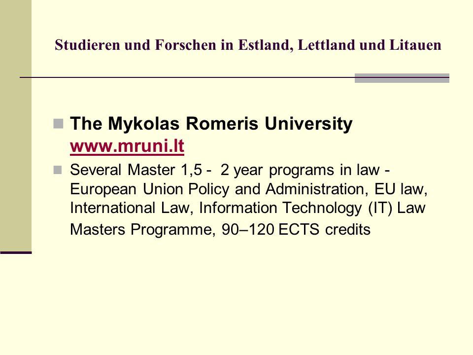 Studieren und Forschen in Estland, Lettland und Litauen The Mykolas Romeris University www.mruni.lt www.mruni.lt Several Master 1,5 - 2 year programs