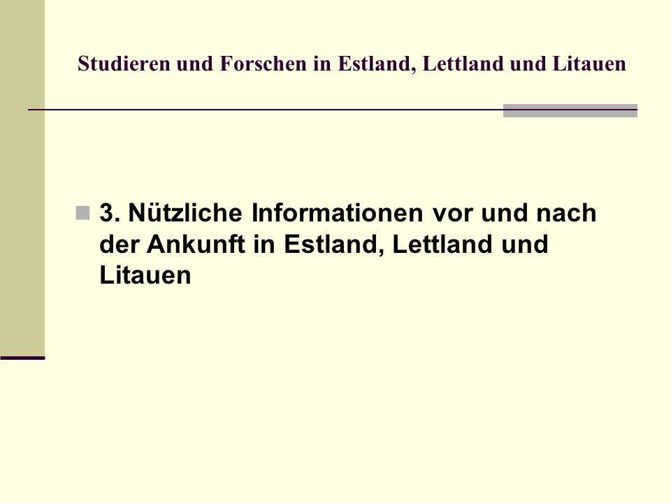 Studieren und Forschen in Estland, Lettland und Litauen 3. Nützliche Informationen vor und nach der Ankunft in Estland, Lettland und Litauen