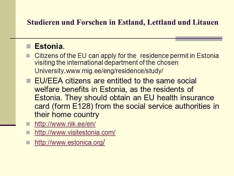 Studieren und Forschen in Estland, Lettland und Litauen Estonia. Citizens of the EU can apply for the residence permit in Estonia visiting the interna