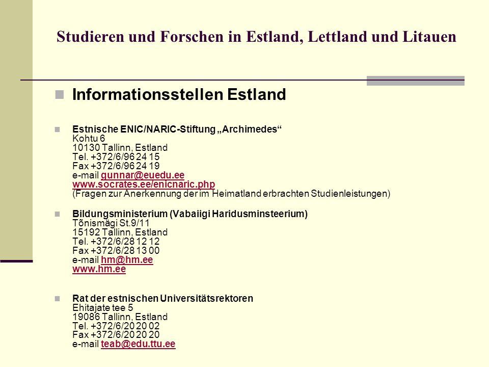 Studieren und Forschen in Estland, Lettland und Litauen Informationsstellen Estland Estnische ENIC/NARIC-Stiftung Archimedes Kohtu 6 10130 Tallinn, Es