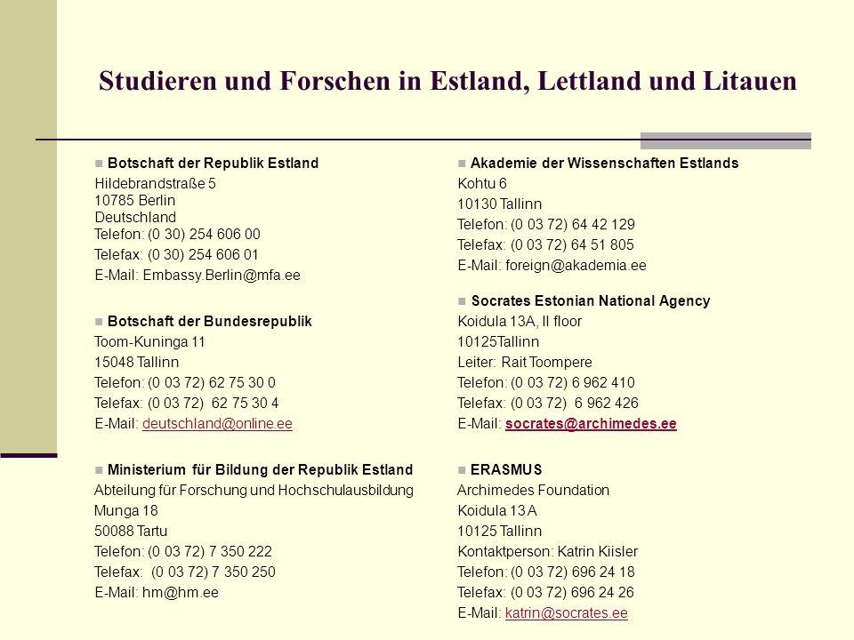 Studieren und Forschen in Estland, Lettland und Litauen Botschaft der Republik Estland Hildebrandstraße 5 10785 Berlin Deutschland Telefon: (0 30) 254