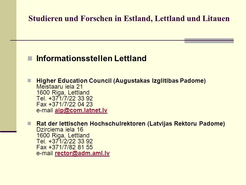 Studieren und Forschen in Estland, Lettland und Litauen Informationsstellen Lettland Higher Education Council (Augustakas Izglitibas Padome) Meistaaru