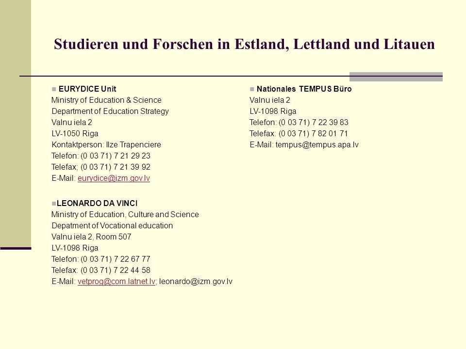 Studieren und Forschen in Estland, Lettland und Litauen EURYDICE Unit Ministry of Education & Science Department of Education Strategy Valnu iela 2 LV