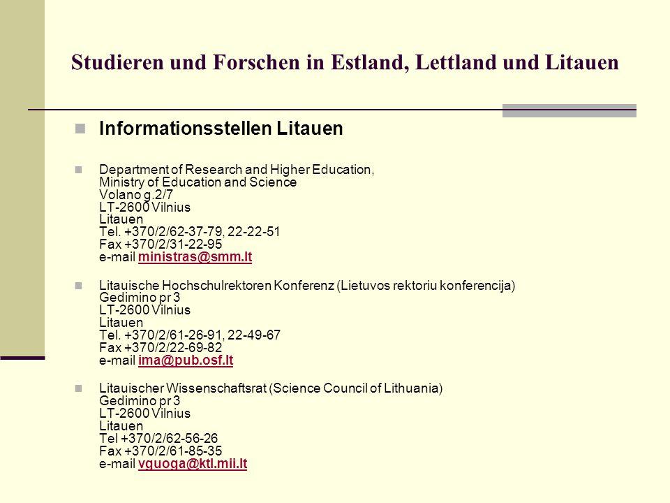 Studieren und Forschen in Estland, Lettland und Litauen Informationsstellen Litauen Department of Research and Higher Education, Ministry of Education