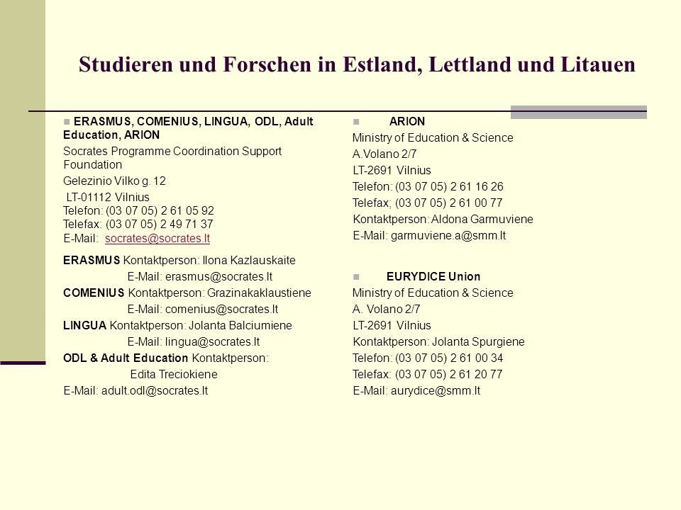 Studieren und Forschen in Estland, Lettland und Litauen ERASMUS, COMENIUS, LINGUA, ODL, Adult Education, ARION Socrates Programme Coordination Support