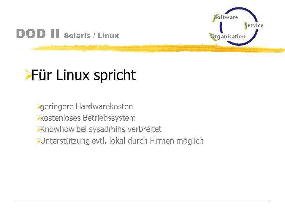 DOD II Installationsvarianten Software- und Organisations-Service GmbH www.sos-berlin.com Betriebssystem Datenbank Solaris Linux Oracle MySQL