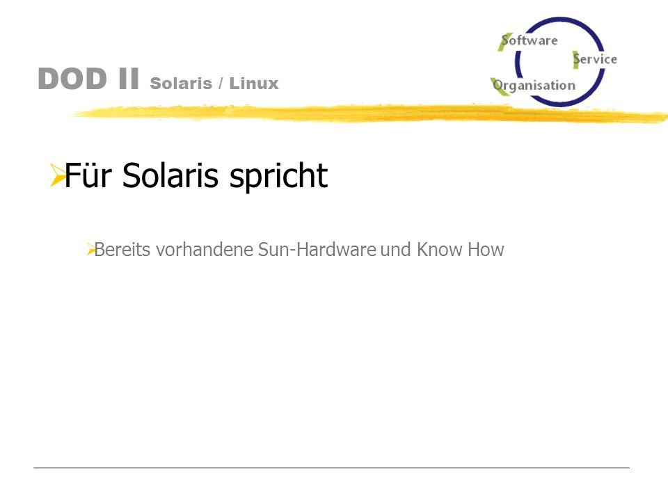 DOD II Solaris / Linux Gegen Linux spricht