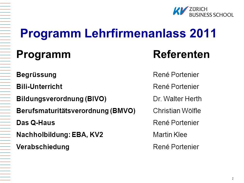 2 Programm Lehrfirmenanlass 2011 ProgrammReferenten BegrüssungRené Portenier Bili-UnterrichtRené Portenier Bildungsverordnung (BIVO)Dr. Walter Herth B