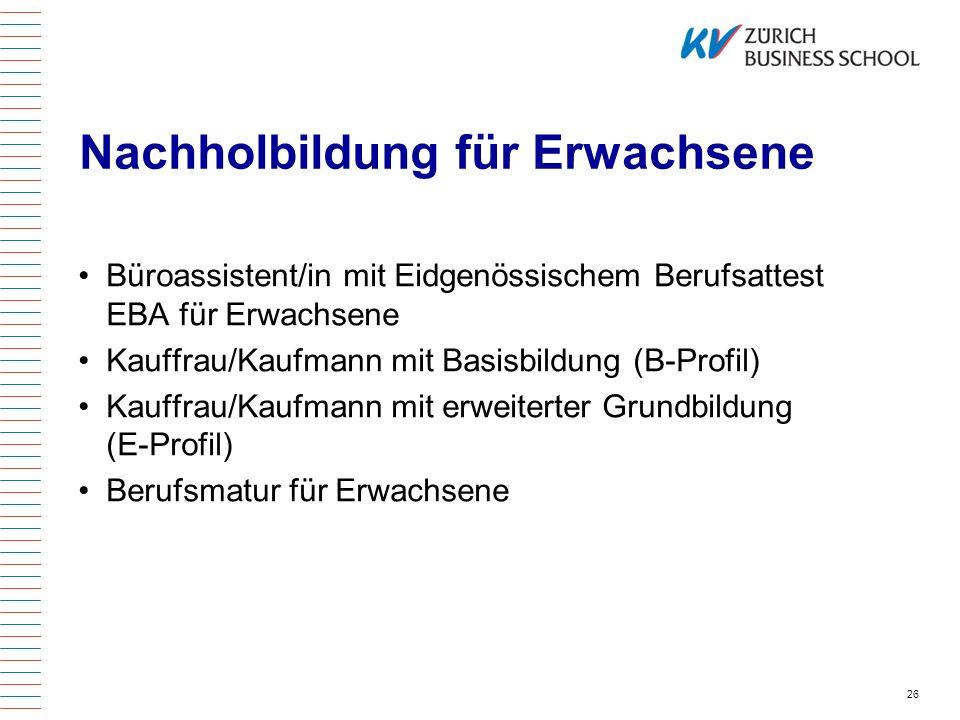 Nachholbildung für Erwachsene Büroassistent/in mit Eidgenössischem Berufsattest EBA für Erwachsene Kauffrau/Kaufmann mit Basisbildung (B-Profil) Kauff