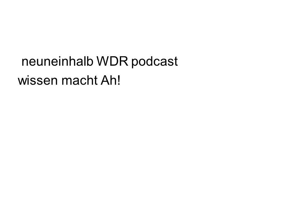 neuneinhalb WDR podcast wissen macht Ah!
