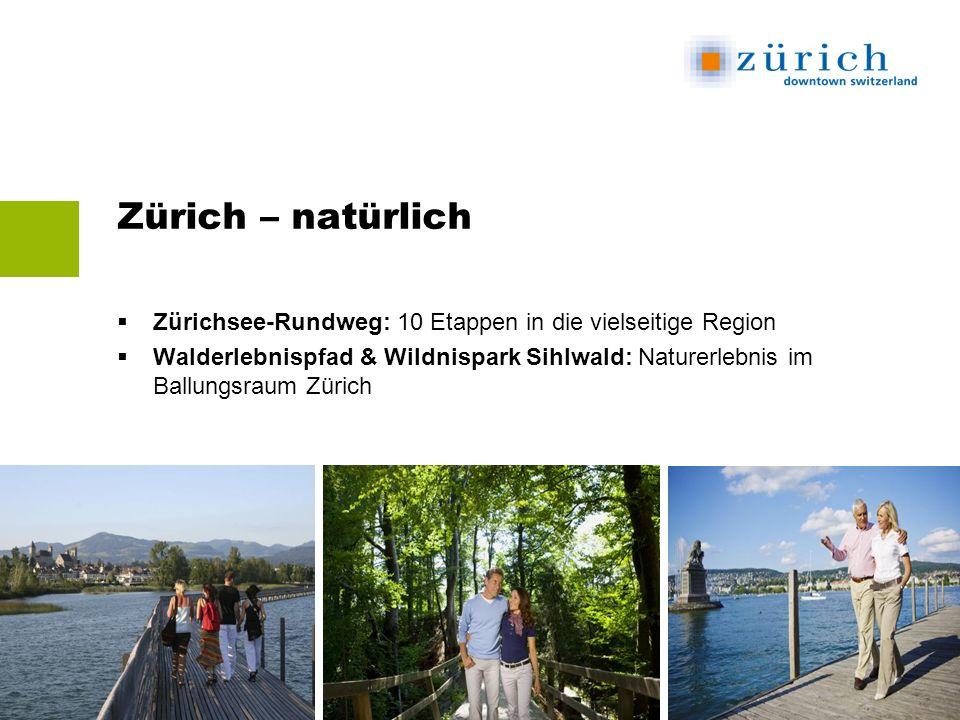 Zürich – natürlich Zürichsee-Rundweg: 10 Etappen in die vielseitige Region Walderlebnispfad & Wildnispark Sihlwald: Naturerlebnis im Ballungsraum Zürich