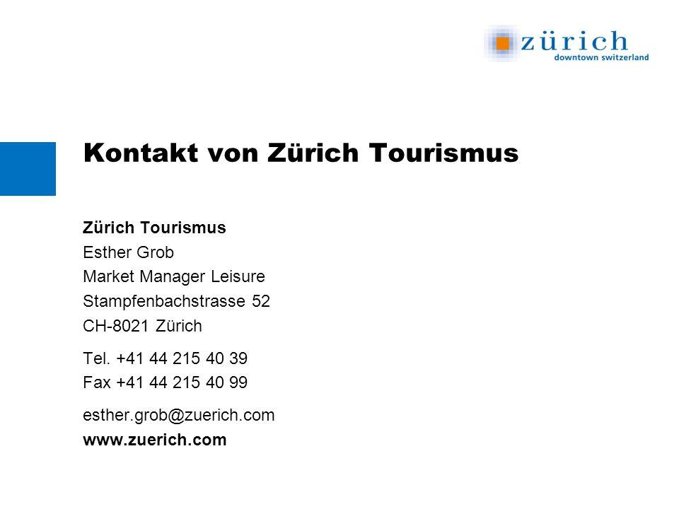 Zürich Tourismus Esther Grob Market Manager Leisure Stampfenbachstrasse 52 CH-8021 Zürich Tel.