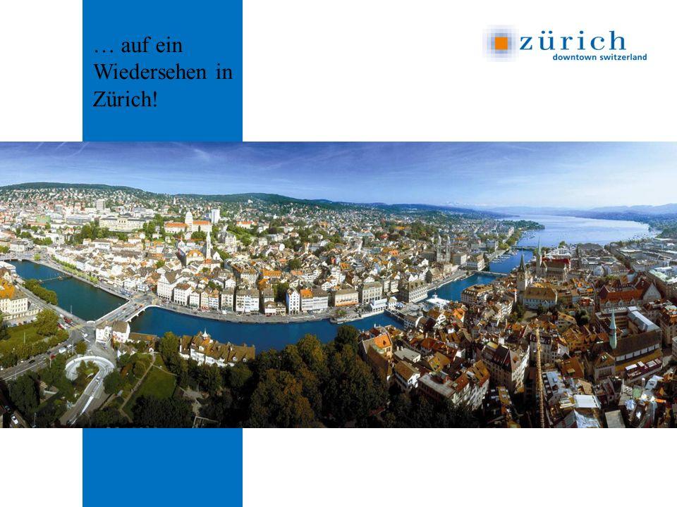 … auf ein Wiedersehen in Zürich!