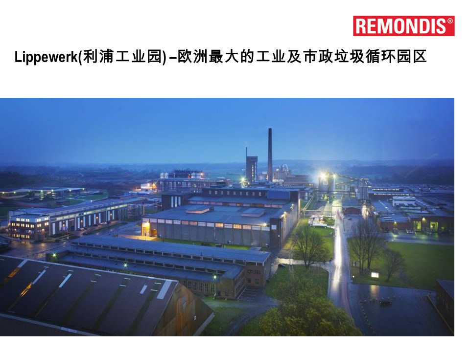 REMONDIS Ltd. REMONDIS – 22 20 Lünen Spatenstich:2004 8 : 2006 6 9 :6 : 140.000 :15