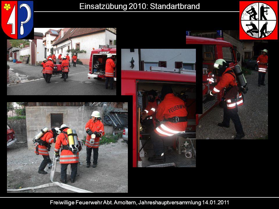 Freiwillige Feuerwehr Abt. Amoltern, Jahreshauptversammlung 14.01.2011 Einsatzübung 2010: Standartbrand