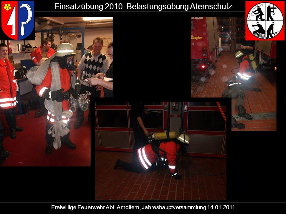 Freiwillige Feuerwehr Abt. Amoltern, Jahreshauptversammlung 14.01.2011 Einsatzübung 2010: Belastungsübung Atemschutz