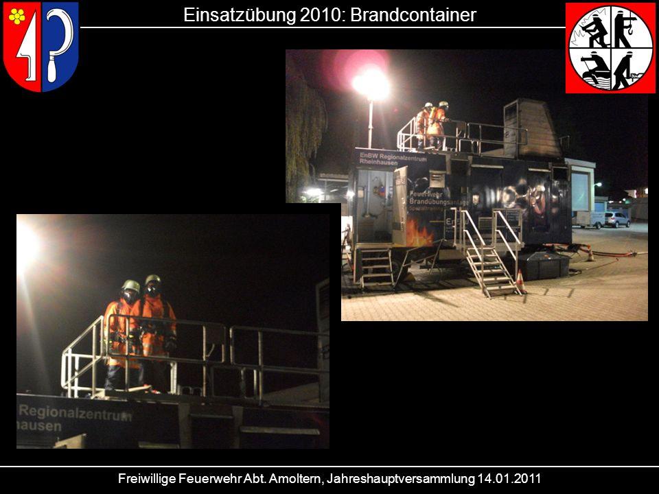 Freiwillige Feuerwehr Abt. Amoltern, Jahreshauptversammlung 14.01.2011 Einsatzübung 2010: Brandcontainer