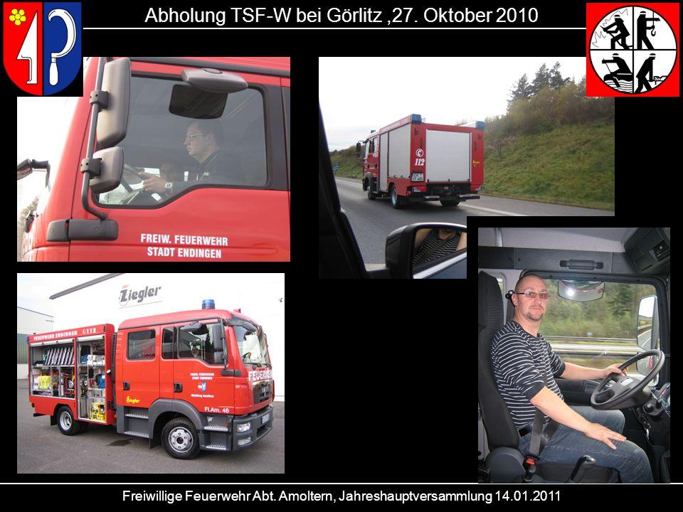 Freiwillige Feuerwehr Abt. Amoltern, Jahreshauptversammlung 14.01.2011 Abholung TSF-W bei Görlitz,27. Oktober 2010