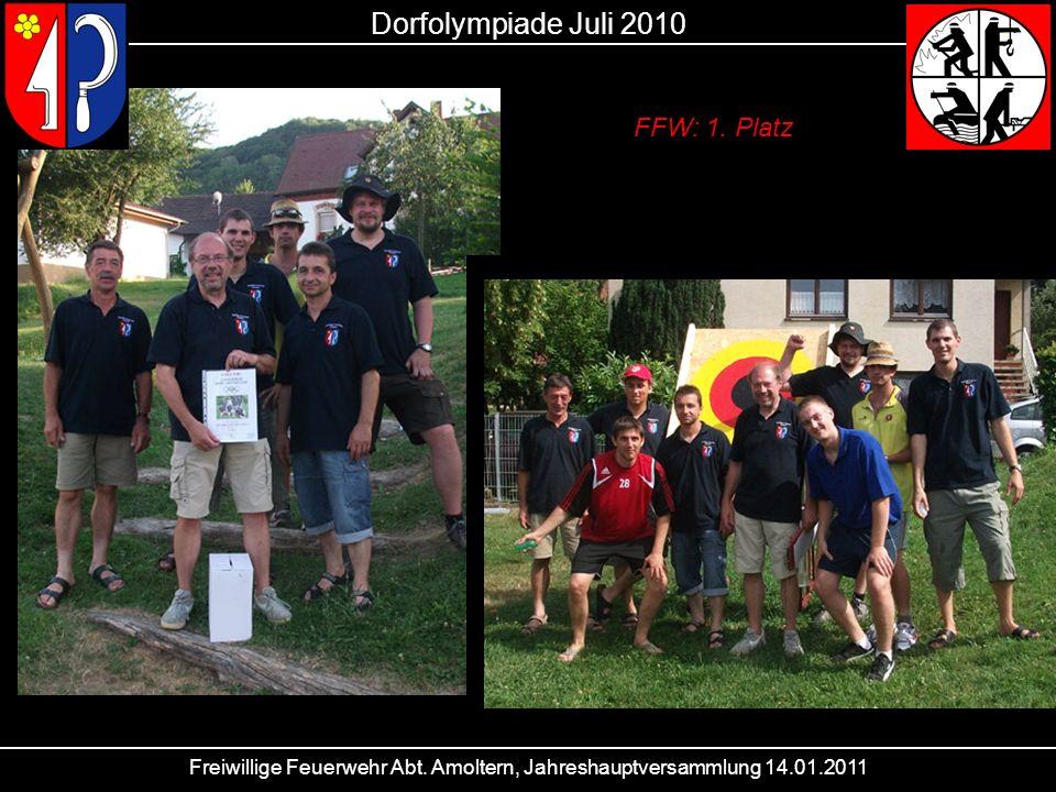 Freiwillige Feuerwehr Abt. Amoltern, Jahreshauptversammlung 14.01.2011 Dorfolympiade Juli 2010 FFW: 1. Platz