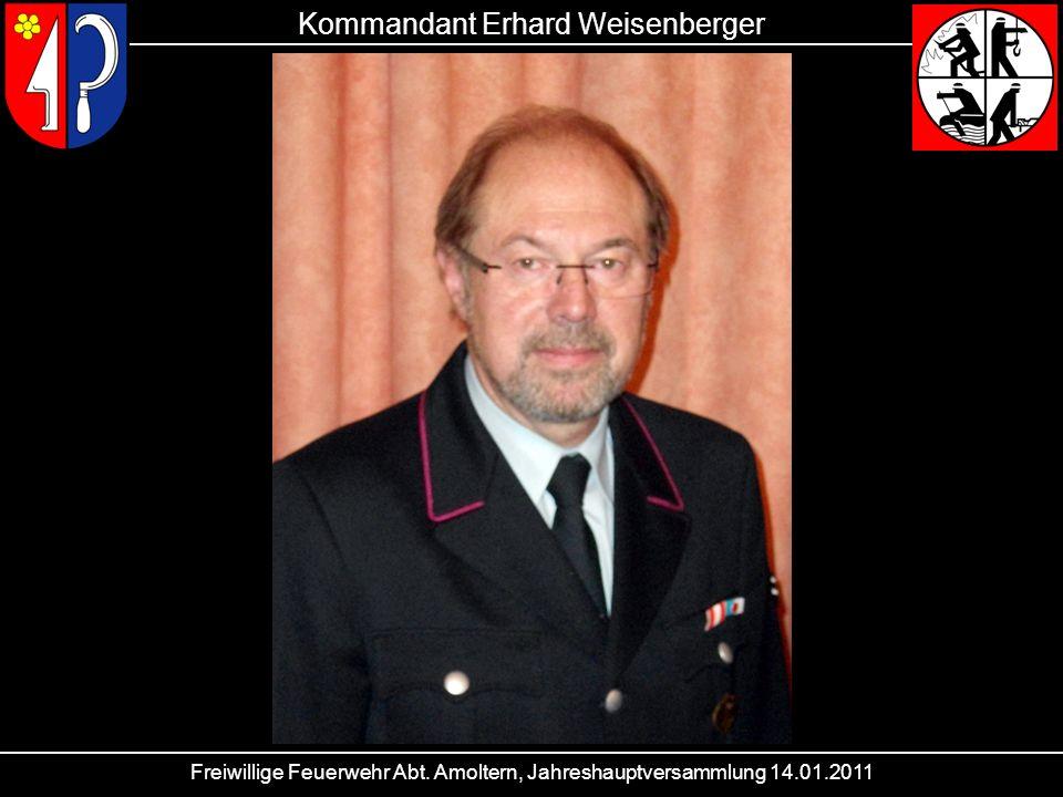 Freiwillige Feuerwehr Abt. Amoltern, Jahreshauptversammlung 14.01.2011 Kommandant Erhard Weisenberger