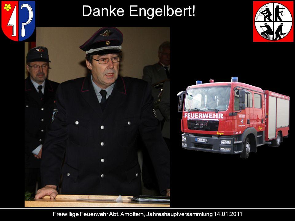 Freiwillige Feuerwehr Abt. Amoltern, Jahreshauptversammlung 14.01.2011 Danke Engelbert!