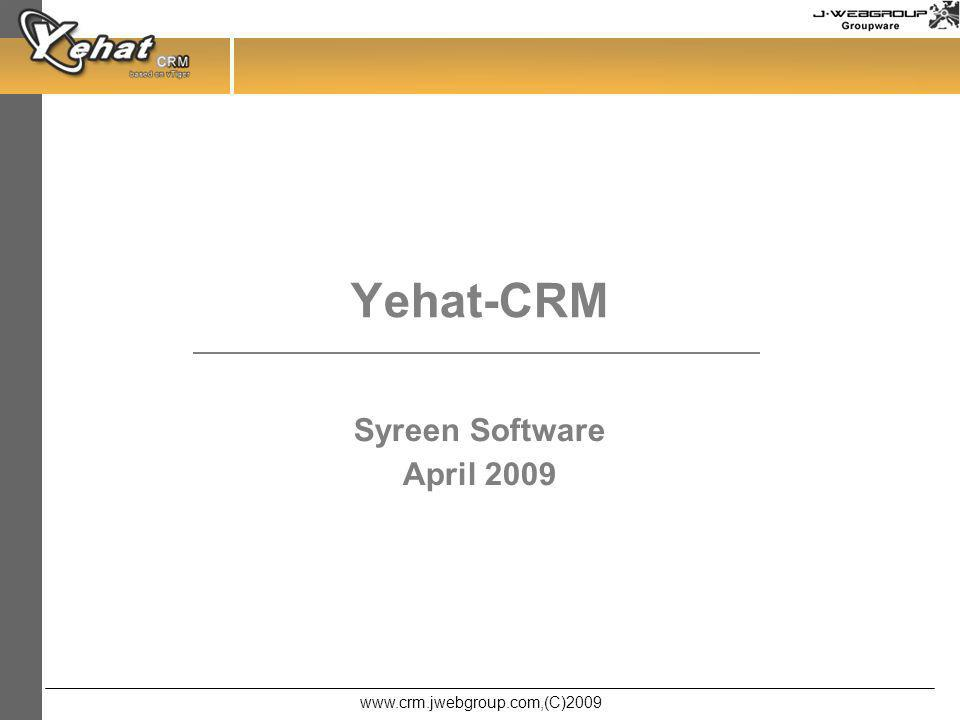 www.crm.jwebgroup.com,(C)2009 Yehat-CRM Syreen Software April 2009