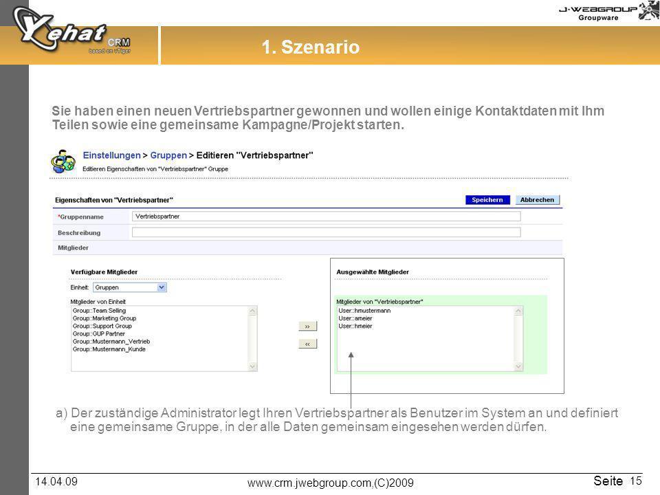 www.crm.jwebgroup.com,(C)2009 14.04.09 Seite 15 1.