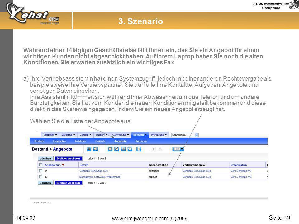 www.crm.jwebgroup.com,(C)2009 14.04.09 Seite 21 3.