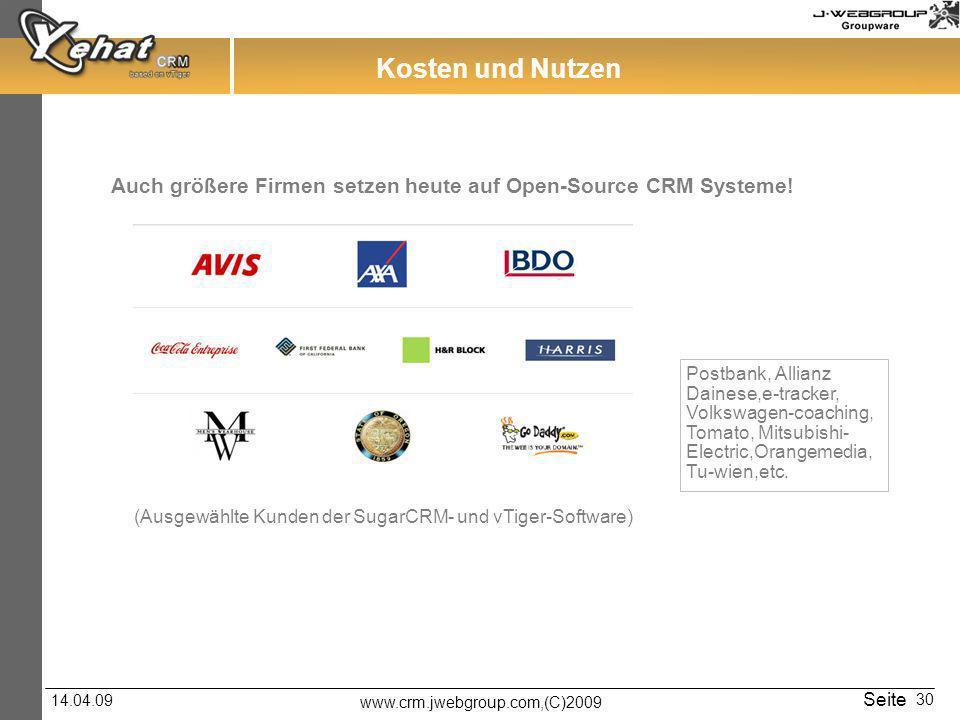 www.crm.jwebgroup.com,(C)2009 14.04.09 Seite 30 Auch größere Firmen setzen heute auf Open-Source CRM Systeme! Postbank, Allianz Dainese,e-tracker, Vol