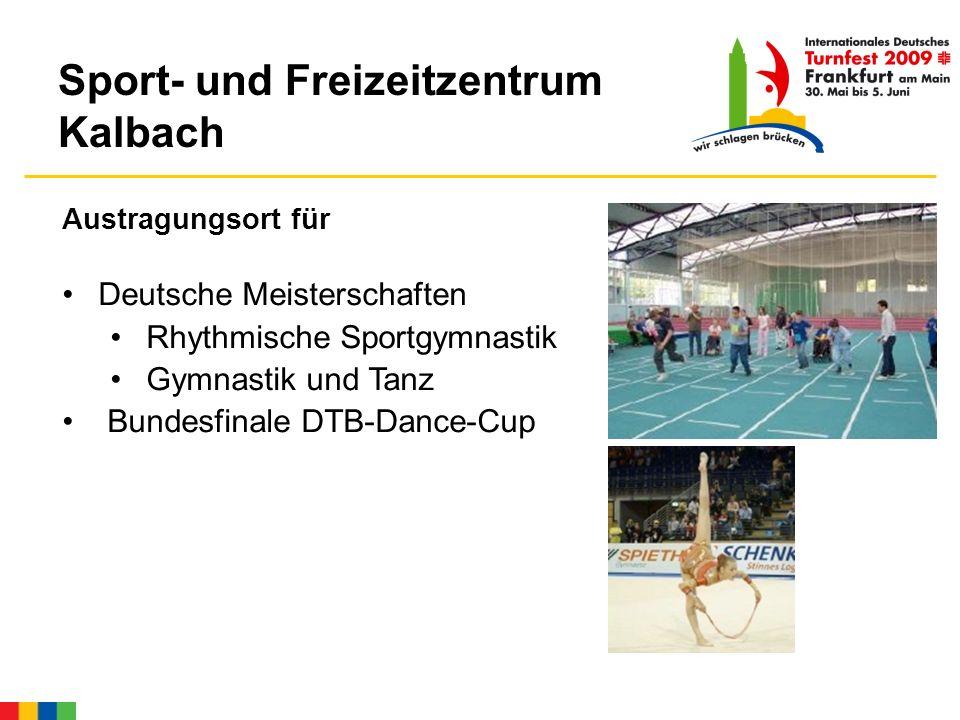 Sport- und Freizeitzentrum Kalbach Austragungsort für Deutsche Meisterschaften Rhythmische Sportgymnastik Gymnastik und Tanz Bundesfinale DTB-Dance-Cup