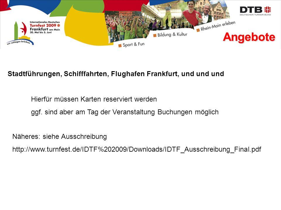 Stadtführungen, Schifffahrten, Flughafen Frankfurt, und und und Angebote Hierfür müssen Karten reserviert werden ggf.
