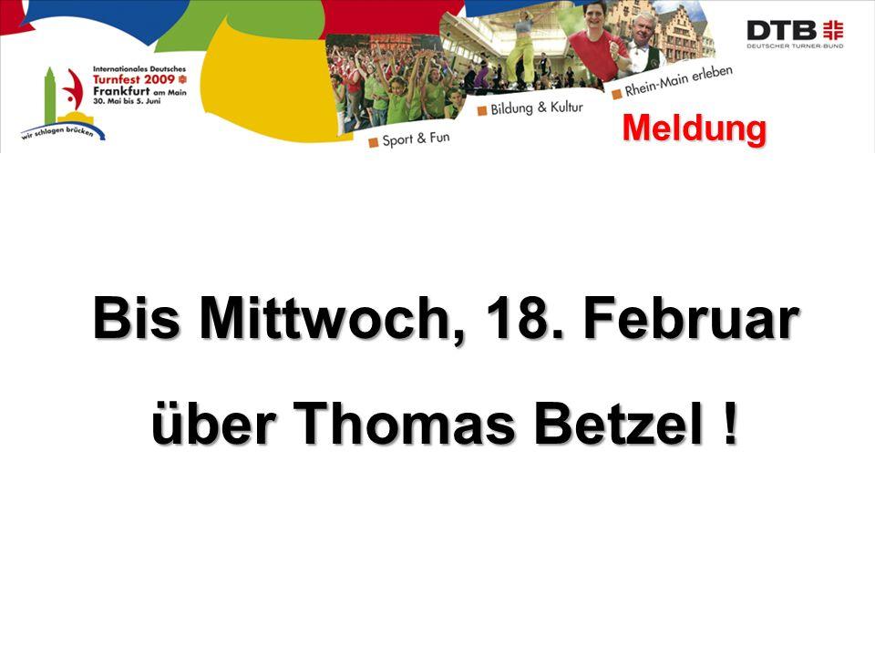 Bis Mittwoch, 18. Februar über Thomas Betzel ! Meldung