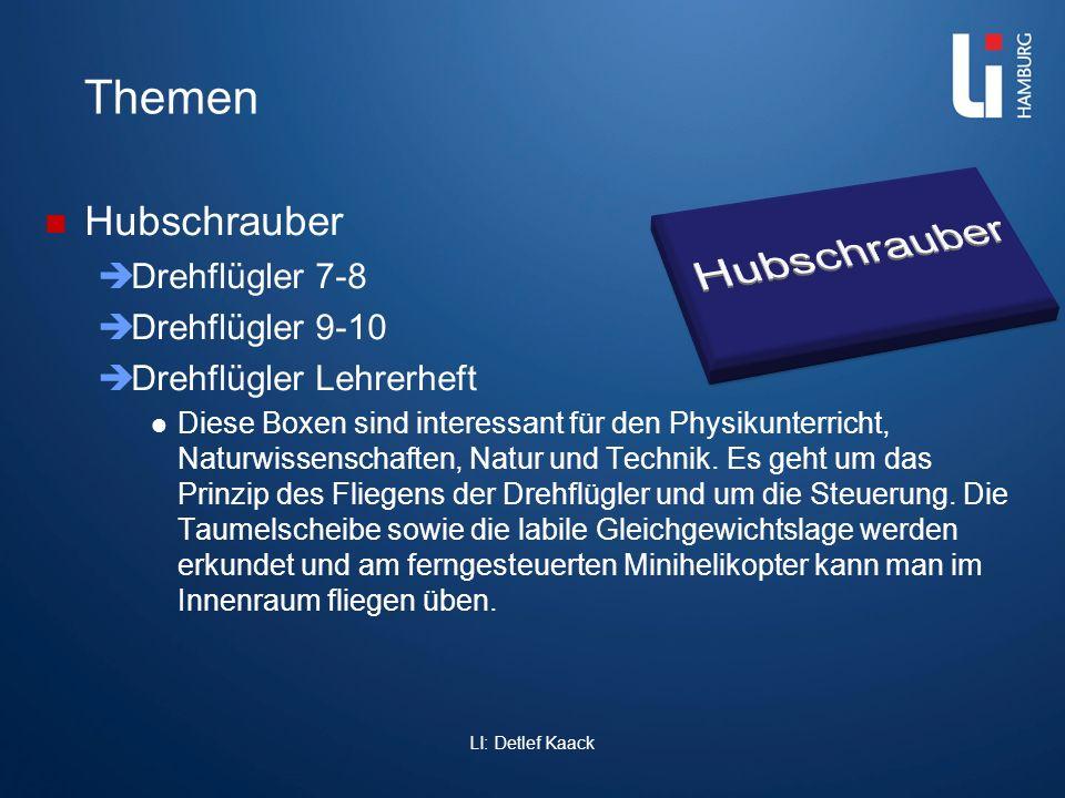 LI: Detlef Kaack Themen Hubschrauber Drehflügler 7-8 Drehflügler 9-10 Drehflügler Lehrerheft Diese Boxen sind interessant für den Physikunterricht, Na