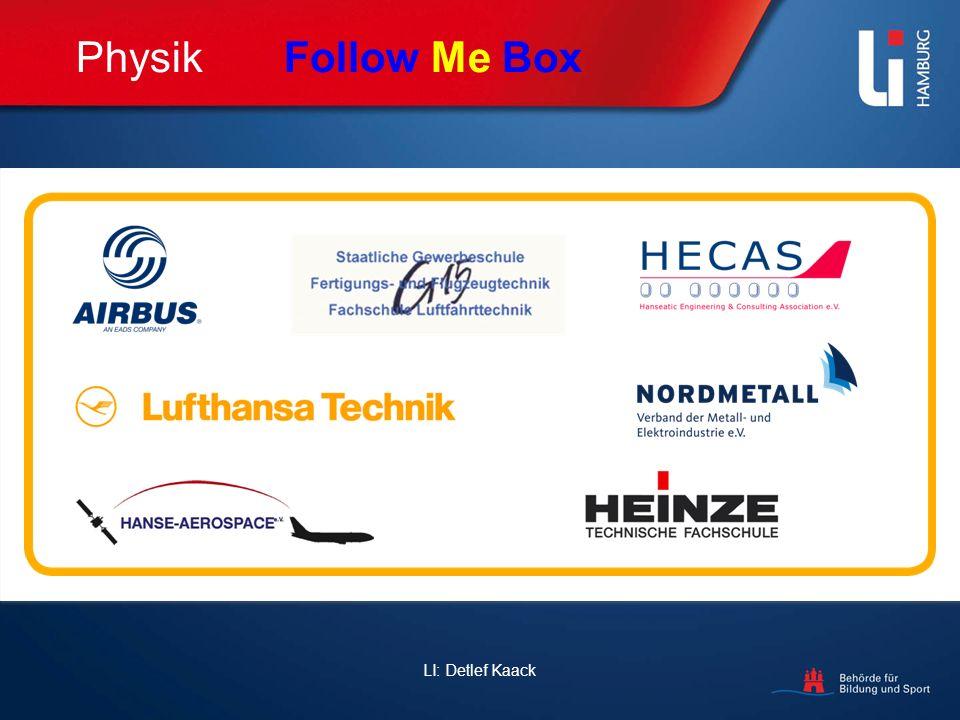 LI: Detlef Kaack Physik Follow Me Box Follow Me Box Materialien für den Schulunterricht Übersicht für die Nutzung im Unterricht