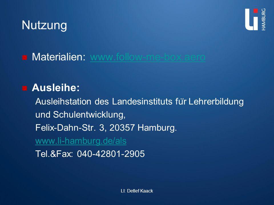 LI: Detlef Kaack Nutzung Materialien: www.follow-me-box.aerowww.follow-me-box.aero Ausleihe: Ausleihstation des Landesinstituts fu ̈ r Lehrerbildung u