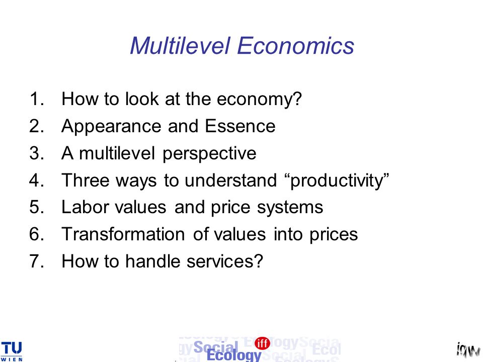 Multilevel Economics 1.How to look at the economy.