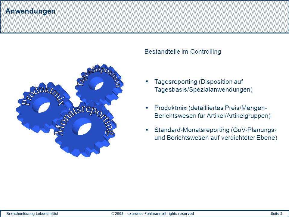 Branchenlösung Lebensmittel© 2008 - Laurence Fuhlmann all rights reservedSeite 3 Anwendungen Bestandteile im Controlling Standard-Monatsreporting (GuV