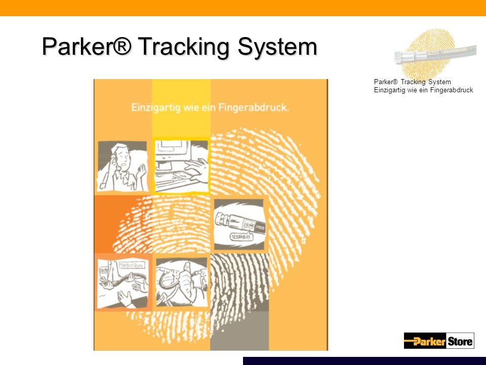 Parker® Tracking System Einzigartig wie ein Fingerabdruck Parker® Tracking System