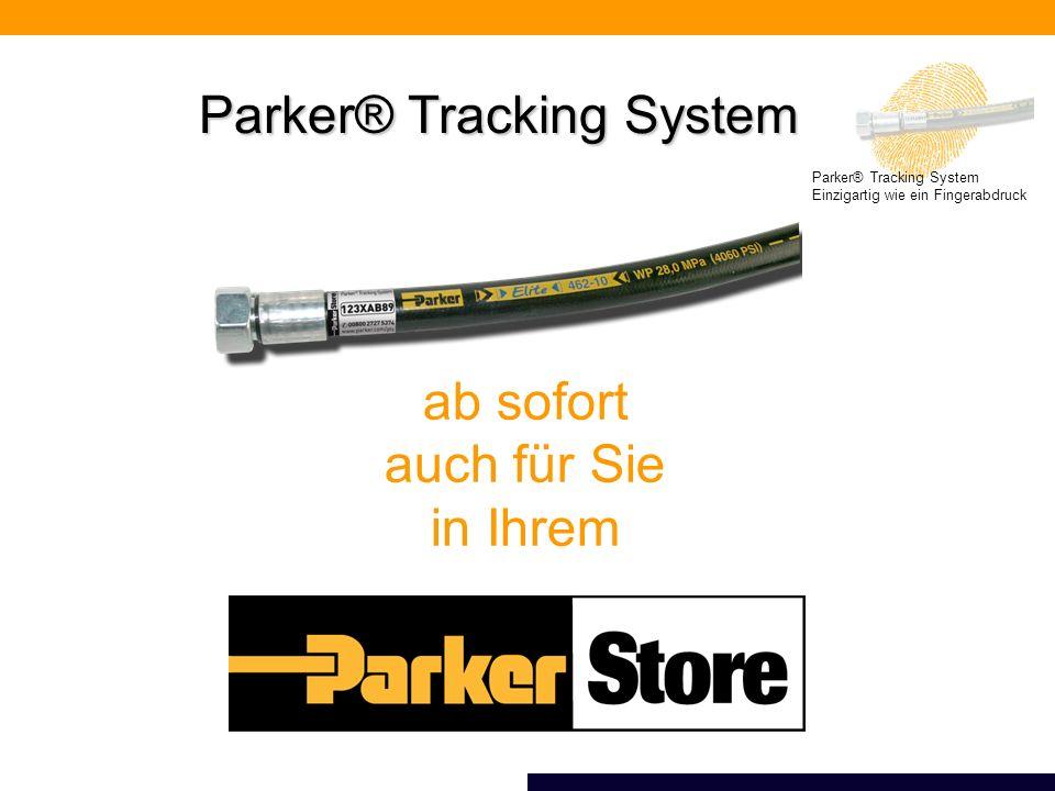 Parker® Tracking System Einzigartig wie ein Fingerabdruck Parker® Tracking System ab sofort auch für Sie in Ihrem