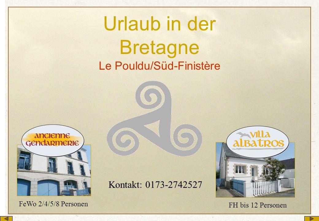 Urlaub in der Bretagne Le Pouldu/Süd-Finistère FH bis 12 Personen FeWo 2/4/5/8 Personen Kontakt: 0173-2742527