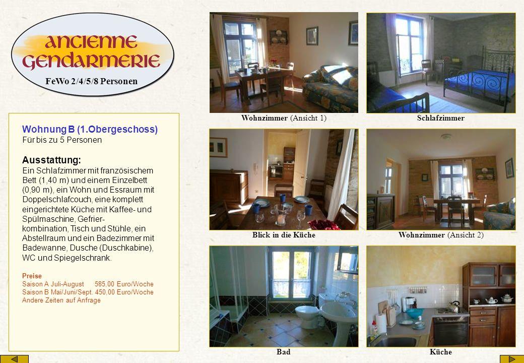 Wohnzimmer (Ansicht 1)Schlafzimmer Blick in die KücheWohnzimmer (Ansicht 2) KücheBad Wohnung B (1.Obergeschoss) Für bis zu 5 Personen Ausstattung: Ein