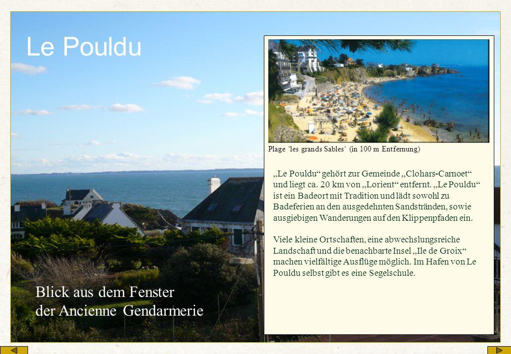 Le Pouldu Le Pouldu gehört zur Gemeinde Clohars-Carnoet und liegt ca. 20 km von Lorient entfernt. Le Pouldu ist ein Badeort mit Tradition und lädt sow