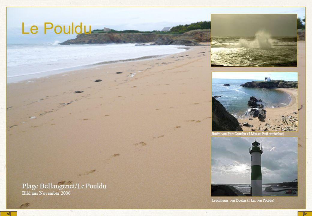 Le Pouldu Plage Bellangenet/Le Pouldu Bild aus November 2006 Leuchtturm von Doelan (5 km von Pouldu) Bucht von Port Castelin (3 Min zu Fuß erreichbar)