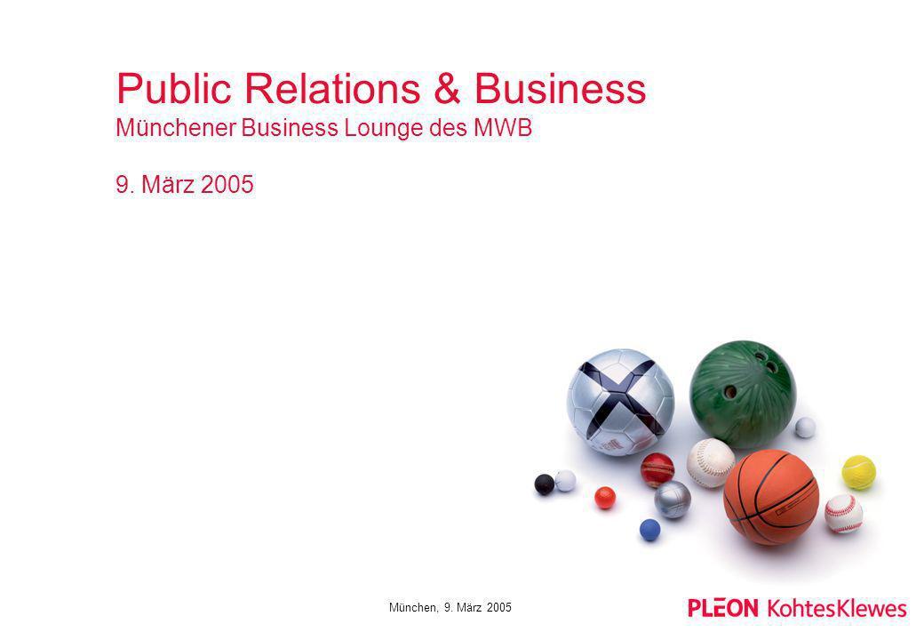 Public Relations & Business Münchener Business Lounge des MWB 9. März 2005 München, 9. März 2005