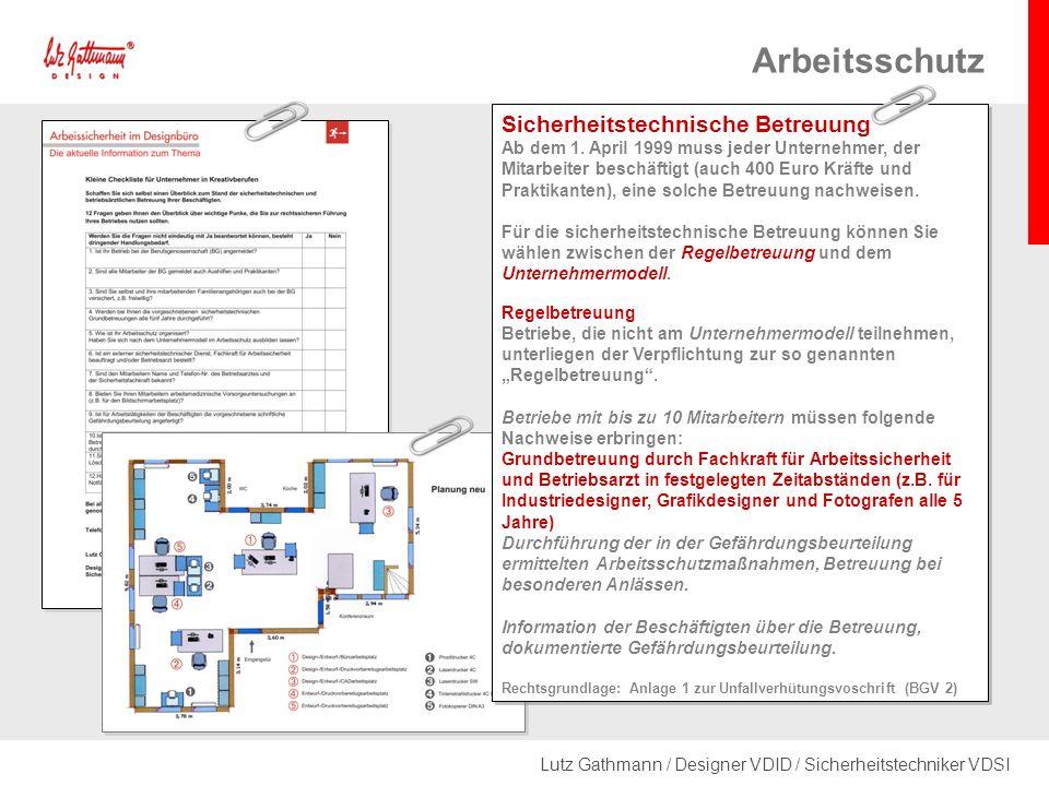Lutz Gathmann / Designer VDID / Sicherheitstechniker VDSI Arbeitsschutz Sicherheitstechnische Betreuung Ab dem 1.