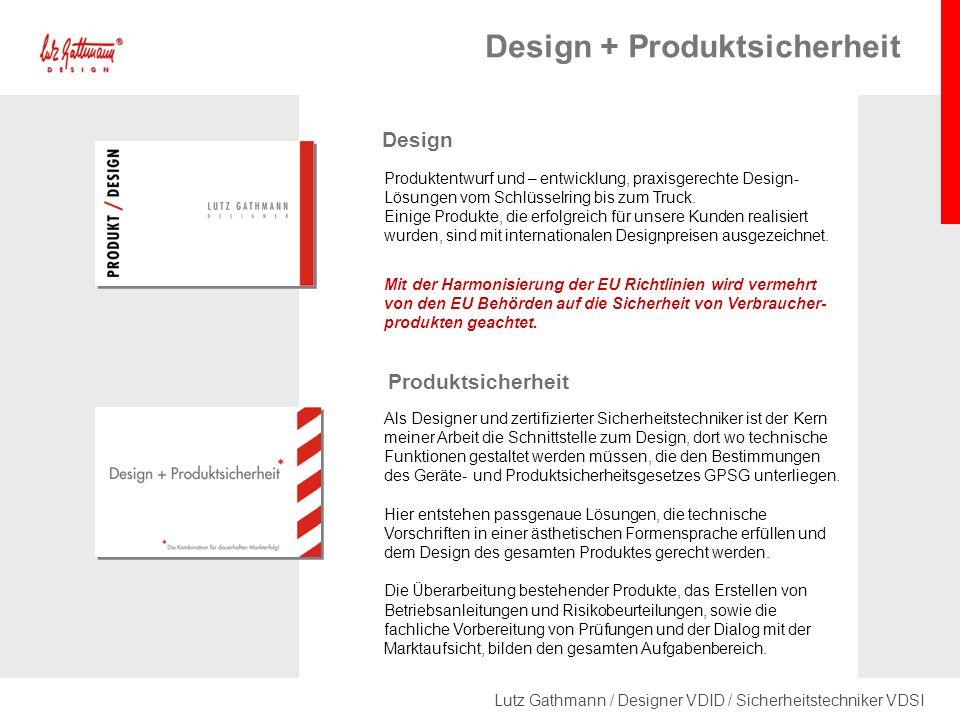 Lutz Gathmann / Designer VDID / Sicherheitstechniker VDSI Design Produktsicherheit Produktentwurf und – entwicklung, praxisgerechte Design- Lösungen vom Schlüsselring bis zum Truck.