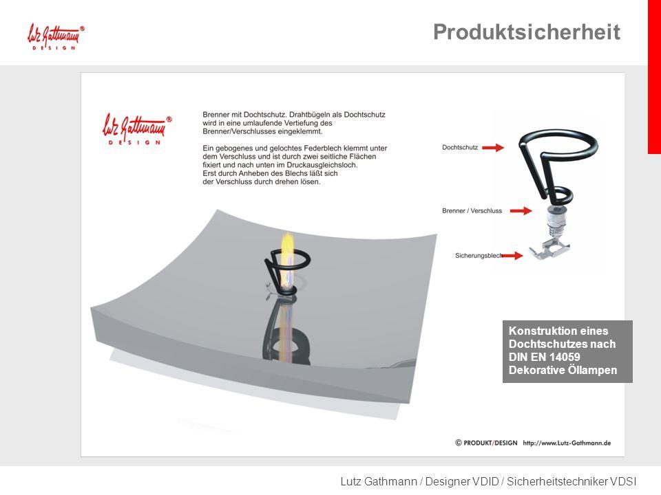 Lutz Gathmann / Designer VDID / Sicherheitstechniker VDSI Produktsicherheit Konstruktion eines Dochtschutzes nach DIN EN 14059 Dekorative Öllampen
