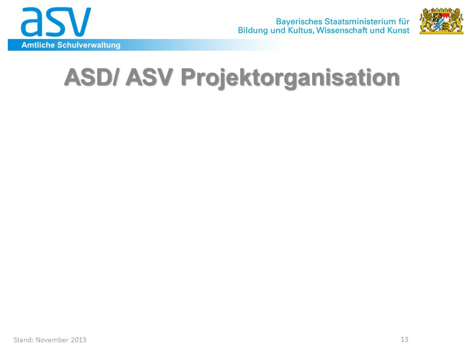 Stand: November 2013 13 ASD/ ASV Projektorganisation