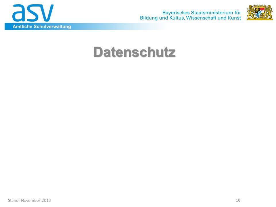 Stand: November 2013 18 Datenschutz
